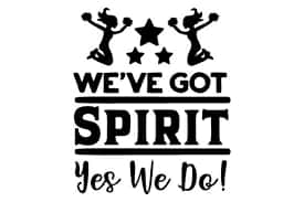 We've Got Spirit, Yes We Do!